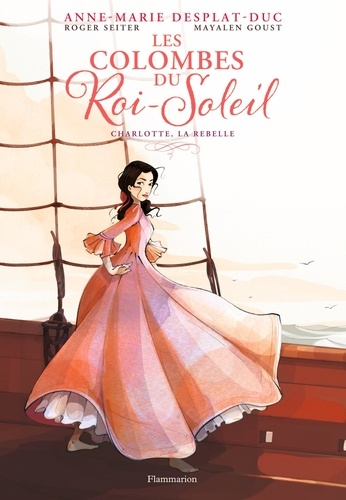 Les Colombes du Roi-Soleil (BD) Tome 3 Charlotte, la rebelle
