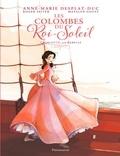 Anne-Marie Desplat-Duc et Roger Seiter - Les Colombes du Roi-Soleil (BD) Tome 3 : Charlotte, la rebelle.