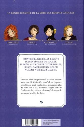 Les Colombes du Roi-Soleil (BD) Tome 4 La promesse d'Hortense