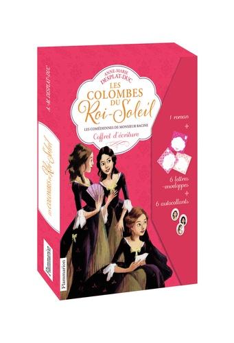 Anne-Marie Desplat-Duc - Les Colombes du Roi-Soleil  : Coffret d'écriture - 1 roman : Tome 1, Les comédiennes de Monsieur Racine + 6 lettres-enveloppes + 6 autocollants.