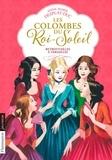 Anne-Marie Desplat-Duc - Les Colombes du Roi-Soleil Tome 14 : Retrouvailles à Versailles.