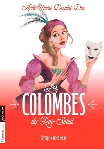 Les Colombes du Roi-Soleil Tome 9 Olympe comédienne