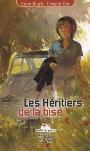Anne-Marie Desplat-Duc - Les Héritiers de la bise - Le retour de Jacqueline en terre d'Ardèche.