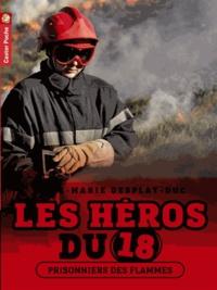 Anne-Marie Desplat-Duc - Les héros du 18 Tome 2 : Prisonniers des flammes.