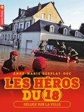 Anne-Marie Desplat-Duc - Les héros du 18 Tome 3 : Déluge sur la ville.