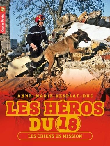 Anne-Marie Desplat-Duc - Les héros du 18 Tome 4 : Les chiens en mission.