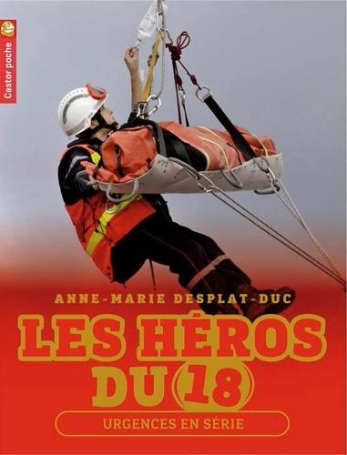 Anne-Marie Desplat-Duc - Les héros du 18 Tome 5 : Urgences en série.