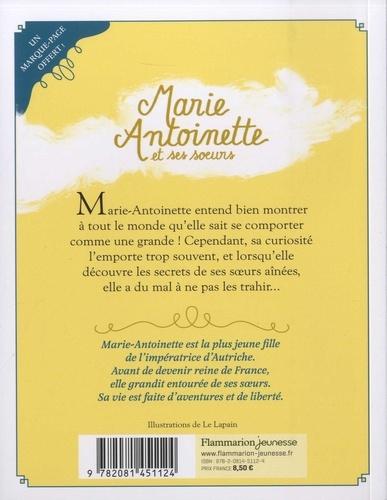 Marie-Antoinette et ses soeurs Tome 1 Premiers secrets. Avec un marque-page offert !