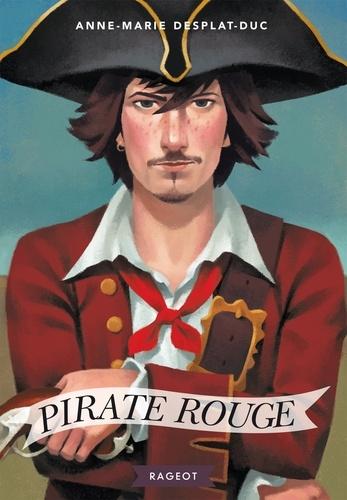Anne-Marie Desplat-Duc - Pirate rouge.