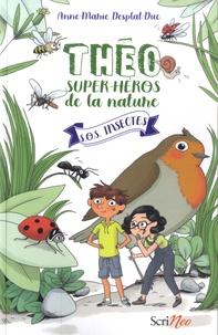 Anne-Marie Desplat-Duc - Théo, super-héros de la nature Tome 1 : S.O.S. insectes.