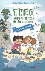 Anne-Marie Desplat-Duc - Théo, super-héros de la nature Tome 3 : Océans en danger.