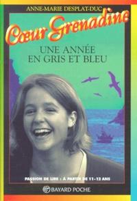 Anne-Marie Desplat-Duc - UNE ANNEE EN GRIS ET BLEU.