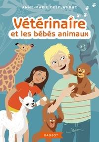 Anne-Marie Desplat-Duc - Vétérinaire et les bébés animaux.