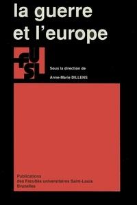 Anne-Marie Dillens et  Collectif - La guerre et l'Europe.