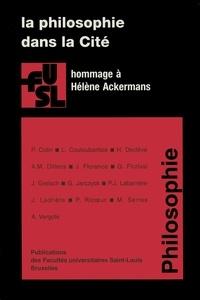 Anne-Marie Dillens - La philosophie dans la Cité - Hommage à Hélène Ackermans.