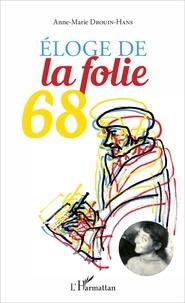 Anne-Marie Drouin-Hans - Eloge de la folie 68.