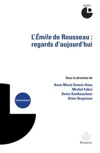 Anne-Marie Drouin-Hans et Michel Fabre - L'Emile de Rousseau : regards d'aujourd'hui.