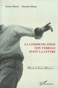 Anne-Marie Drouin-Hans - La communication non verbale avant la lettre.