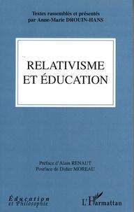 Anne-Marie Drouin-Hans - Relativisme et éducation.