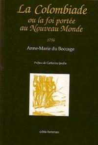 Anne-Marie Du Bocage - La Colombiade (1756) - Ou la foi portée au Nouveau Monde.