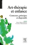 Anne-Marie Dubois - Art-thérapie et enfance - Contextes, principes et dispositifs.