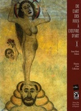 Anne-Marie Dubois - De l'art des fous à l'oeuvre d'art - Tome 1, Histoire d'une collection.