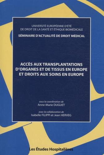 Anne-Marie Duguet - Accès aux transplantations d'organes et de tissus en Europe et droit aux soins en Europe.