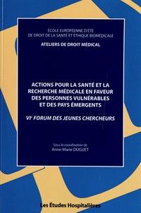Anne-Marie Duguet - Actions pour la santé et la recherche médicale en faveur des personnes vulnérables et des pays émergents - VIe Forum des jeunes chercheurs.