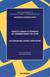 Anne-Marie Duguet - Aspects légaux et éthiques du commencement de la vie - VIIIe Forum des jeunes chercheurs.