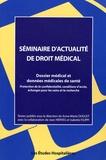 Anne-Marie Duguet - Dossier médical et données médicales de santé - Protection de la confidentialité, conditions d'accès, échanges pour les soins et la recherche.