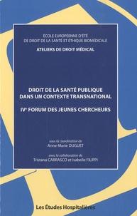 Anne-Marie Duguet - Droit de la santé publique dans un contexte transnational - IVe Forum des jeunes chercheurs.