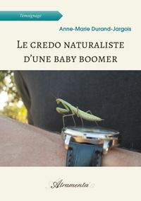 Anne-Marie Durand-Jargois - Le credo naturaliste d'une baby boomer.