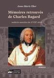 Anne-Marie Eber - Mémoires retrouvés de Charles Bagard - Médecin nancéien du XVIIIe siècle.