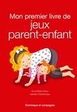 Anne-marie Estour et Isabelle Charbonneau - Mon premier livre de jeux parent-enfant.