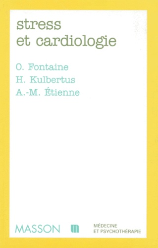 Anne-Marie Etienne et Ovide Fontaine - Stress et cardiologie.