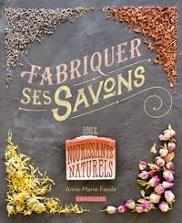 Fabriquer ses savons - 100% nourissants naturels.pdf
