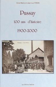 Anne-Marie Firon et Jean-Luc Firon - Pussay - 100 ans d'histoire : 1900-2000.