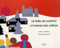Anne-Marie Franiatte et Katherine Commans - Le Noël de Louitou : Lo Nadau del Loïton.