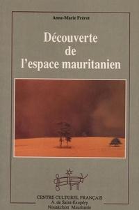 Anne-Marie Frérot - Découverte de l'espace mauritanien.