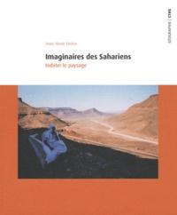 Anne-Marie Frérot - Imaginaires des Sahariens - Habiter le paysage.
