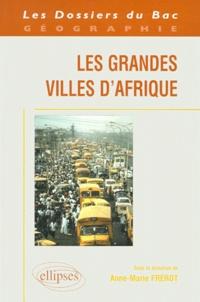 Anne-Marie Frérot - Les grandes villes d'Afrique.