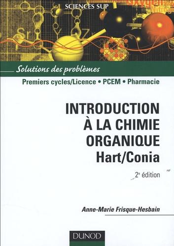 Anne-Marie Frisque-Hesbain - Introduction à la chimie organique Hart/Conia - Solutions des problèmes.