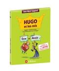 Anne-Marie Gaignard - Hugo et les rois Etre et Avoir ou comment accorder les participes passés sans se tromper !.