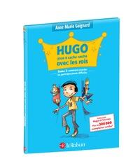 Anne-Marie Gaignard - Hugo joue à cache-cache avec les rois ou comment accorder les participes passés difficiles !.