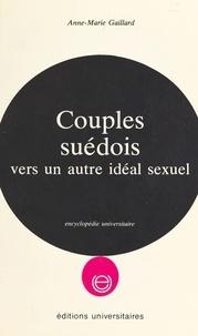 Anne-Marie Gaillard - Couples suédois - Vers un autre idéal sexuel.
