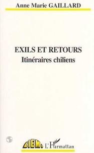 Anne-Marie Gaillard - Exils et retours - Itinéraires chiliens.