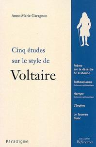 Anne-Marie Garagnon - Cinq études sur le style de Voltaire.