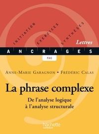 Anne-Marie Garagnon et Frédéric Calas - La phrase complexe - Edition 2002 - De l'analyse logique à l'analyse structurale.