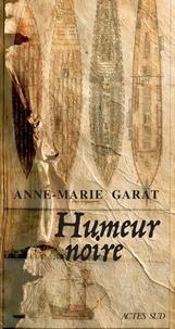 Anne-Marie Garat - Humeur noire.