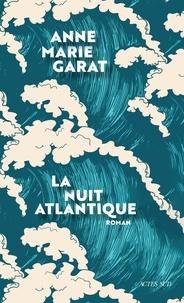 Anne-Marie Garat - La nuit atlantique.